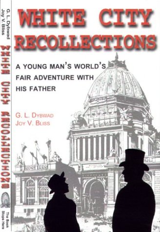 9780963161222: White City Recollections: The Illustrated 1893 Diary of a Trip to the World's Columbian Exposition