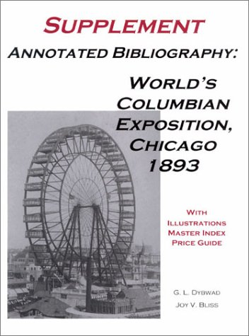 Annotated Bibliography, World's Columbian Exposition, Chicago 1893: G. L. Dybwad,