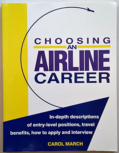9780963161406: Choosing an Airline Career: In-Depth Descriptions of Entry-Level Positions, Travel Benefits, How to Apply and Interview