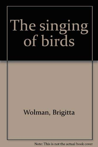 The singing of birds ;; photographs by Brigitta Wolman and Martin Wolman