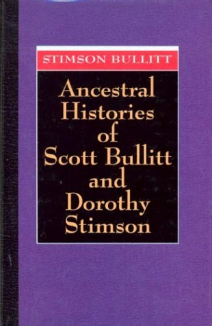 ANCESTRAL HISTORIES OF SCOTT BULLITT AND DOROTHY STIMSON.: BULLITT, Stimson.