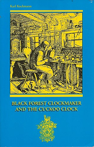 9780963166913: Black Forest Clockmaker and the Cuckoo Clock