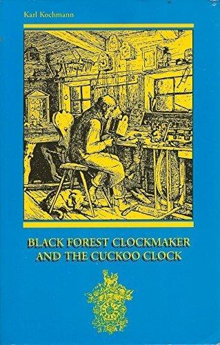 Black Forest Clockmaker and the Cuckoo Clock: Karl Kochmann