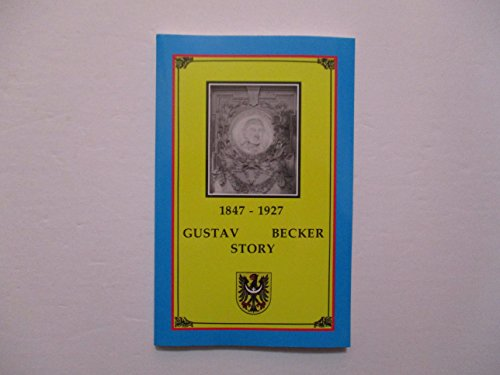 9780963166975: Gustav Becker Story, 1847-1926