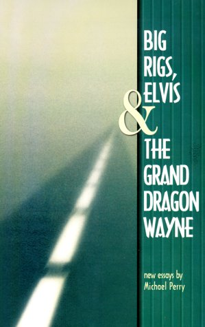 9780963169563: Big Rigs, Elvis & The Grand Dragon Wayne