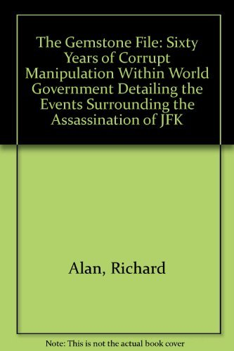 Gemstone File: Sixty Years of Corrupt Manipulation Within World Government Detailing Events ...
