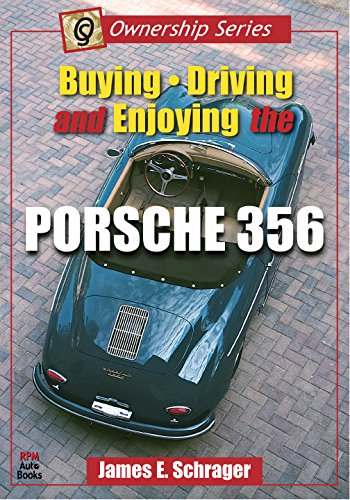 9780963172624: Buying, Driving, and Enjoying the Porsche 356 (Ownership Series)