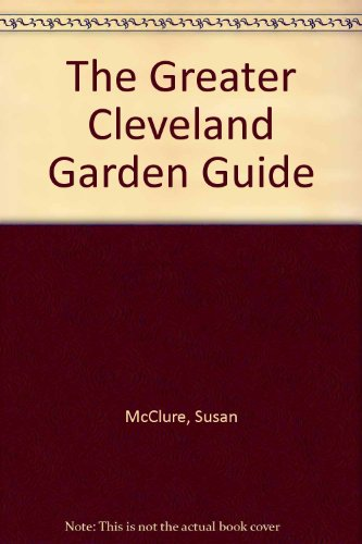 9780963173836: The Greater Cleveland Garden Guide