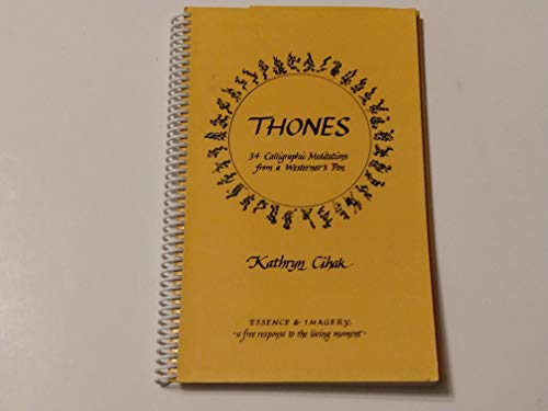 9780963175038: Thones: 34 Calligraphic Meditations from a Western Pen
