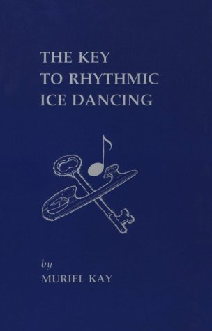 9780963175854: The Key to Rhythmic Ice Dancing