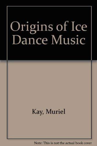 Origins of Ice Dance Music: Kay, Muriel