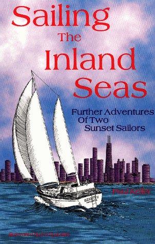 Sailing the Inland Seas: Further Adventures of: Keller, Paul