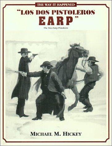 9780963177216: Los Dos Pistoleros Earp, The Two Earp Pistoleers (The Street Fight Trilogy, No. 2)