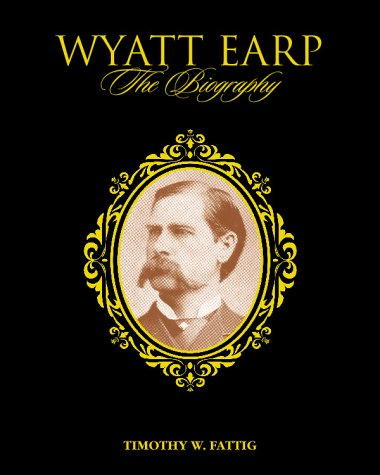 Wyatt Earp: The Biography