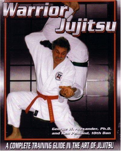 Warrior Jujitsu Training Manual: George W. Alexander