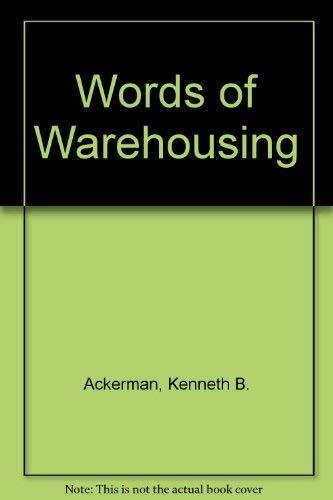 Words of Warehousing: Ackerman, Kenneth B.