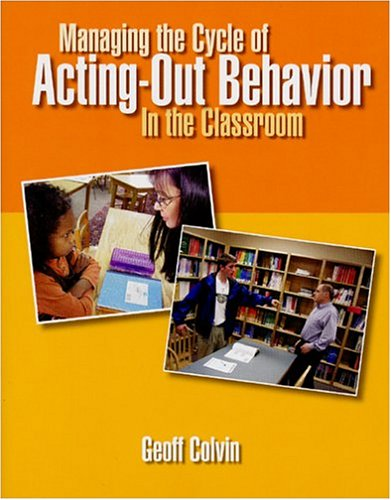 9780963177735: Managing the Cycle of Acting-Out Behavior in the Classroom