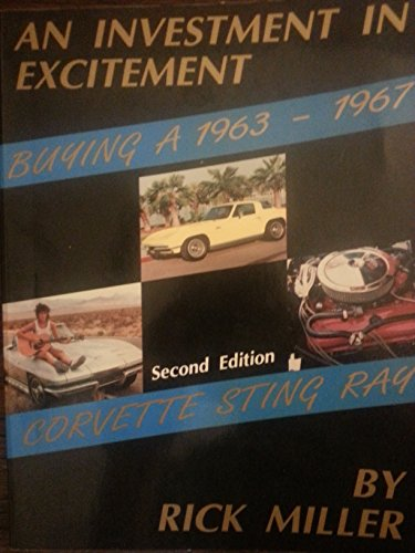 9780963178107: An investment in excitement: Buying a 1963-1967 Corvette Sting Ray