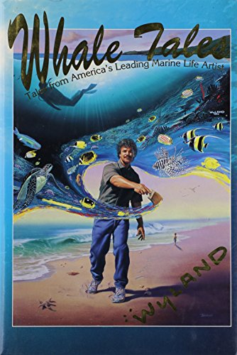 Whale Tales: Tales from America's Leading Marine Life Artist: Wyland, Mark Doyle