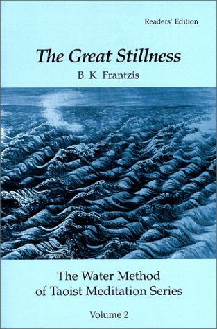 The Great Stillness, the Water Method of: Frantzis, Bruce Kumar;