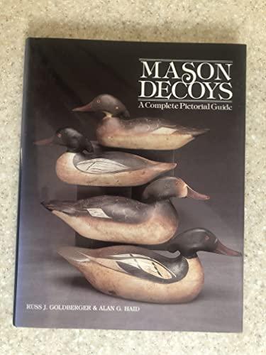 Mason Decoys: A Complete Pictorial Guide: Goldberger, Russ J.
