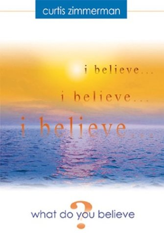 9780963183446: I believe...what do you believe?