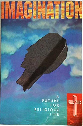 9780963183514: Imagination: A Future for Religious Life