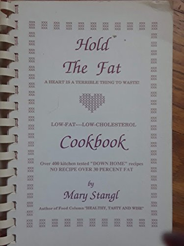 Hold the Fat Cookbook: Stangl, Mary