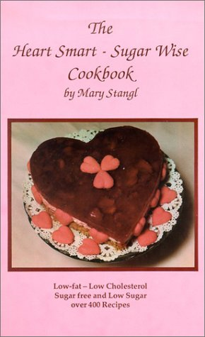Heart Smart--Sugar Wise Cookbook: Stangl, Mary