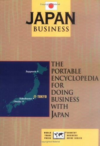 Japan Business: The Portable Encyclopedia for Doing: The World Trade
