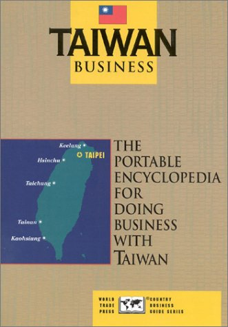 9780963186454: Taiwan Business: The Portable Encyclopedia for Doing Business with Taiwan (Country Business Guide)