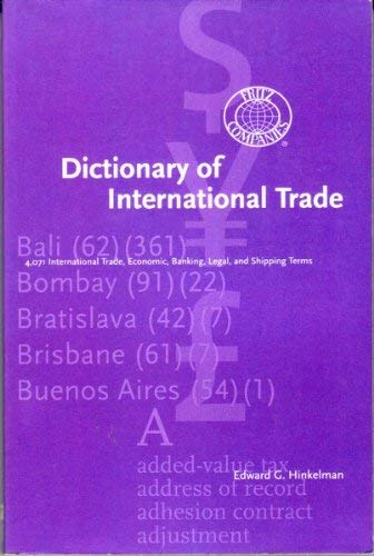9780963186485: Dictionary of International Trade: 4071 International Trade, Economic, Banking, Legal and Shipping Terms