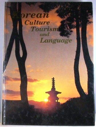 9780963187413: Korean Culture Tourism and Language