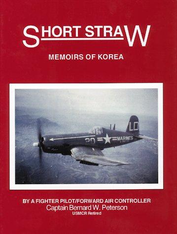 9780963187536: Short Straw: Memoirs of Korea, by a Fighter Pilot Forward Air Controller