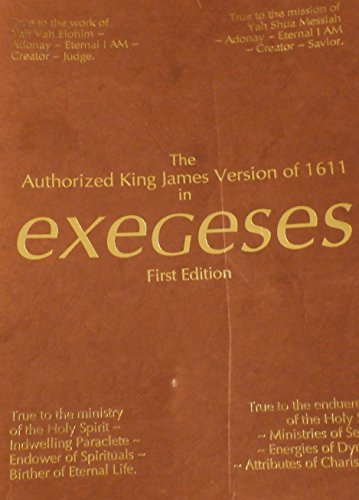 9780963195104: The Authorized King James Version of 1611 in Exegeses
