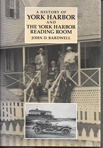 A History of York Harbor and The York Harbor Reading Room: John D. Bardwell