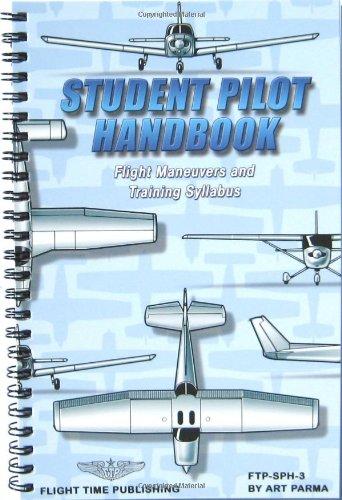 Student Pilot Handbook : Flight Operations and: Art Parma