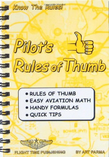 9780963197344: Pilot's rules of thumb: Rules of thumb, easy aviation math, handy formulas, quick tips