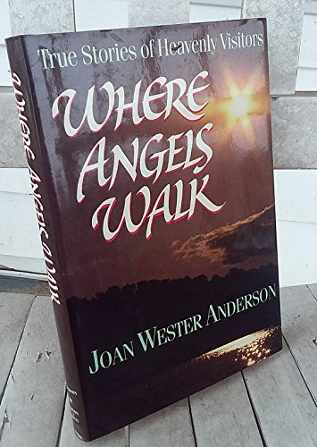 9780963198105: Where Angels Walk: True Stories of Heavenly Visitors