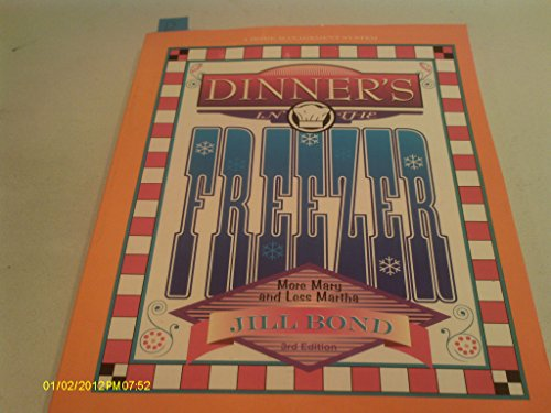 Dinner's in the Freezer 3rd Edition: Jill Bond