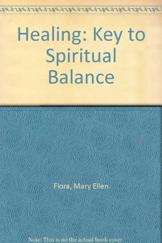 9780963199331: Healing: Key to Spiritual Balance