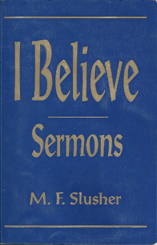 9780963199348: I Believe: Sermons