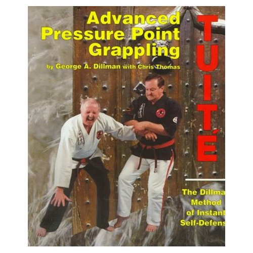 9780963199652: Advanced Pressure Point Grappling-Tuite: Dillman Method of Instant Self-Defense