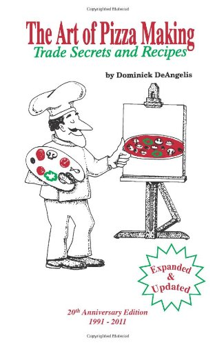 9780963203403: The Art of Pizza Making: Trade Secrets and Recipes