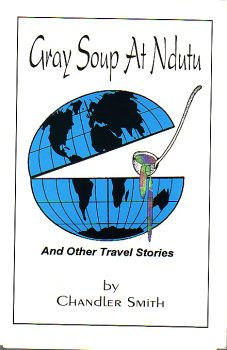 Gray soup at Ndutu and other travel stories: Smith, Chandler