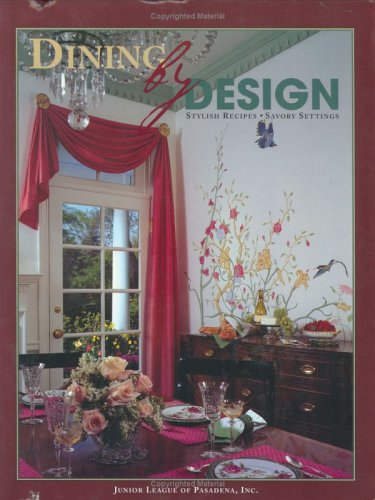 Dining by Design: Stylish Recipes - Savory: Junior League of