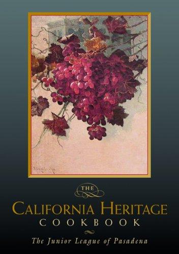 The California Heritage Cookbook: The Junior League