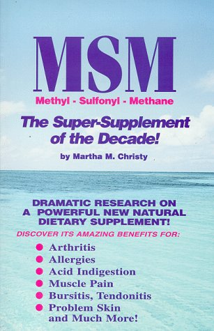 MSM-The Super-Supplement of the Decade: Christy, Martha M.