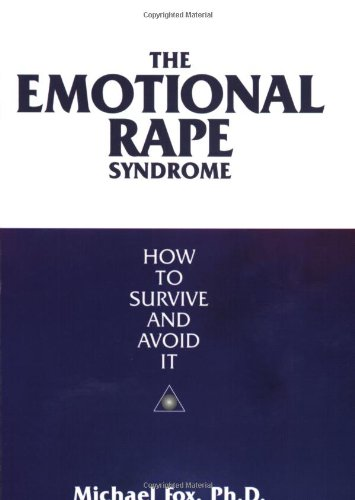 9780963210319: The Emotional Rape Syndrome: How to Survive and Avoid It