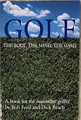 9780963211903: Golf: The Body, the Mind, the Game